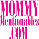 Mommy Mentionables