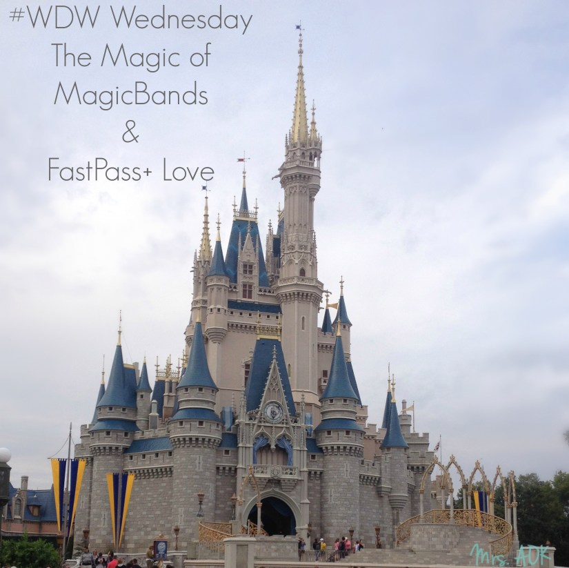 The Magic of MagicBands and FastPass+ Love #Disney