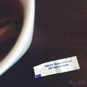 Wisdom Wednesday advice I got from a fortune cookie