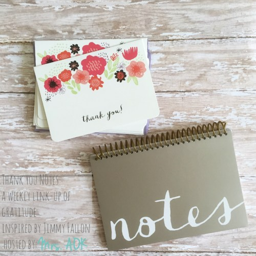 Thank You Notes| A weekly link-up of gratitude inspired by Jimmy Fallon and hosted by Mrs. AOK, A Work In Progress| Fridays