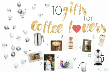 10 Gifts for Coffee Lovers {Gift Guide} | Mrs. AOK, A Work In Progress