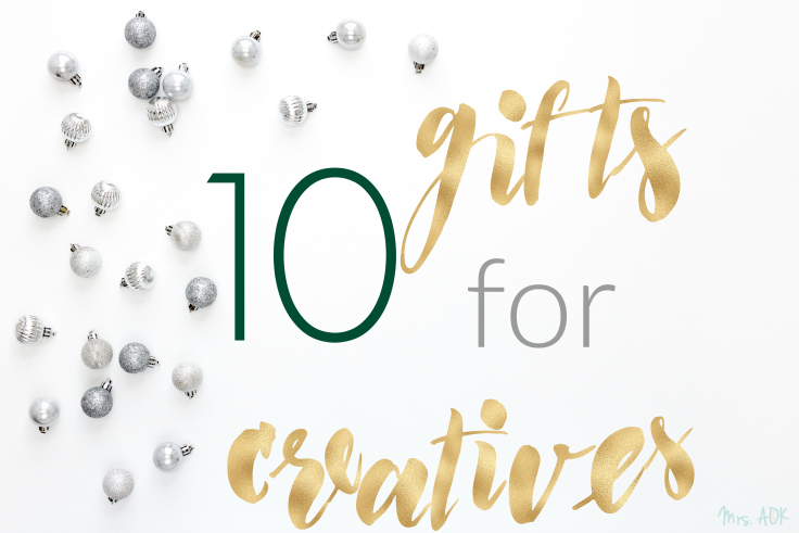 10 Gifts for Creatives