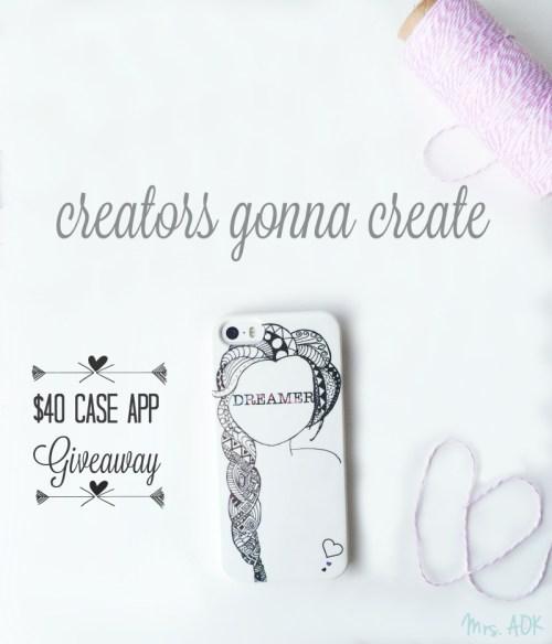 Creators gonna create |Case App Giveaway