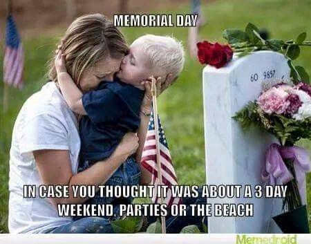 The true meaning of Memorial Day. We remember. | MMBH