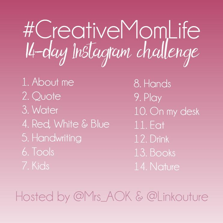 #CreativeMomLife Instagram Challenge