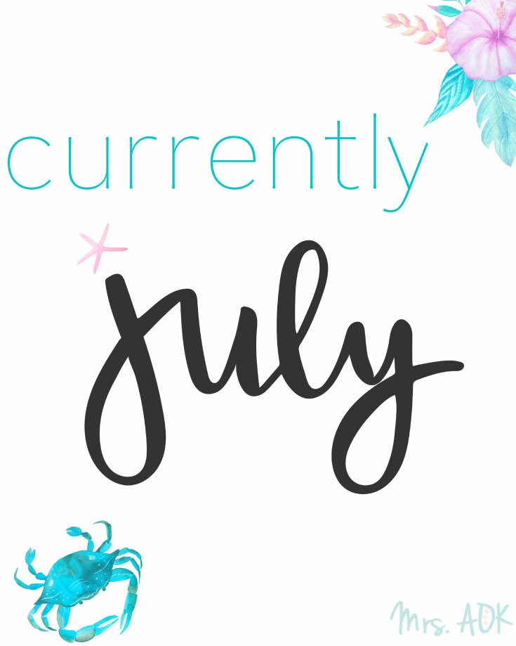 Currently July