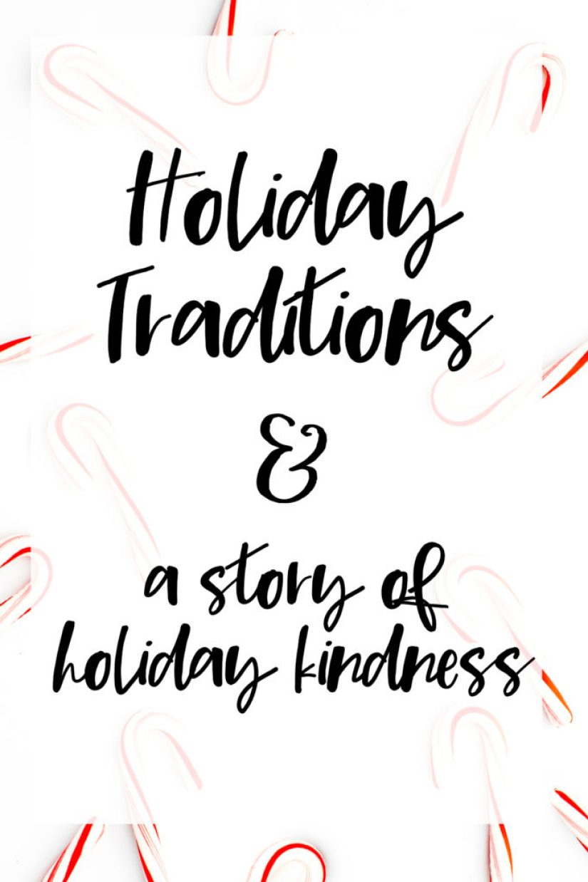 It's Day 11 of Blogmas and we're talking holiday traditions. I'm sharing my holiday traditions and a story of holiday kindness.