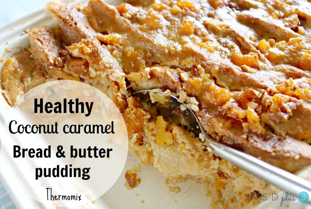 thermomix healthy coconut caramel bread and butter pudding