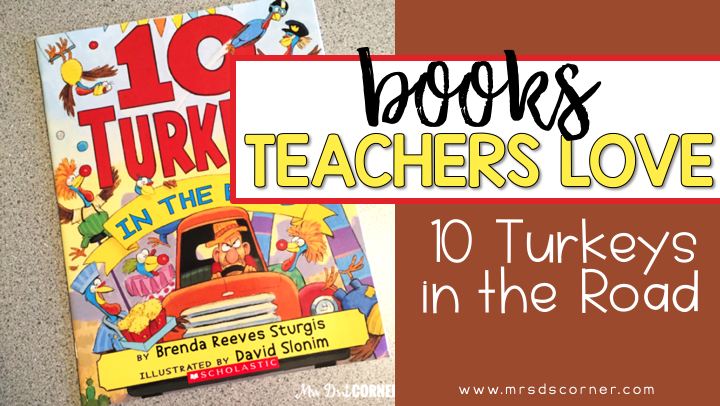10 Turkeys in the Road ( Books Teachers Love )