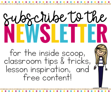 Subscribe the Mrs. D's Corner's newsletter for the inside scoop, classroom tips and tricks, lesson inspiration, and freebies!