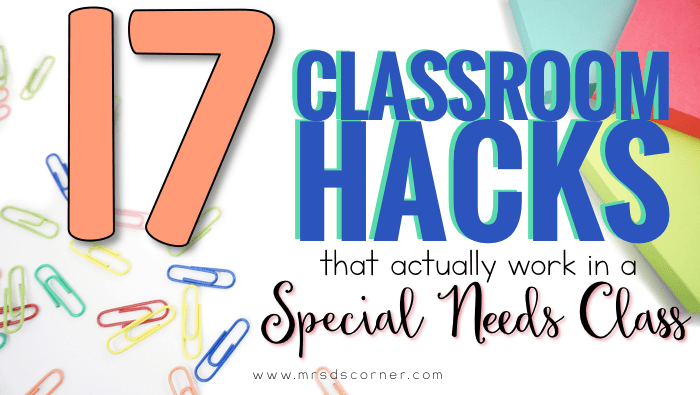 17 Classroom Hacks That Actually Work in SPED