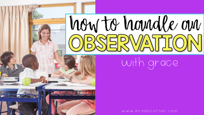 How to handle a formal teacher observation with grace and relaxation