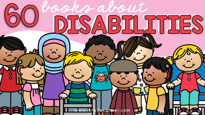 60 Books about Disabilities and Differences for Kids