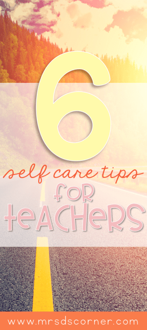 As teachers, we give our all every single day. It is both rewarding and challenging to be a teacher. For every frustrating moment, there are ten positive moments. But at the end of the day, it is important to take care of ourselves too. 6 Self care tips for teachers to prevent teacher burnout and stay healthy. Blog post at Mrs. D's Corner.