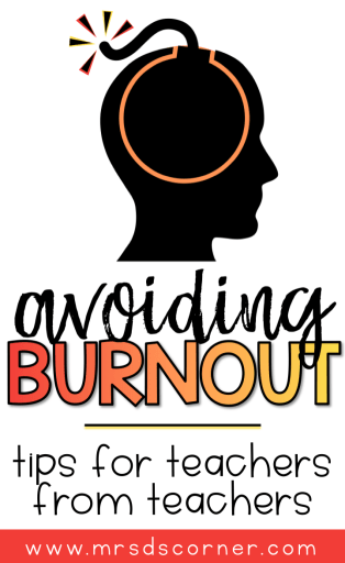 Avoid teacher burnout - tips for teachers from veteran teachers. Read more at Mrs. D's Corner.
