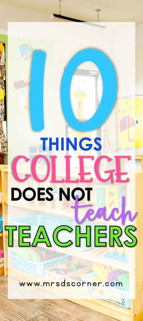 10 Things College Does not Teach Us Teachers | Mrs. D's Corner