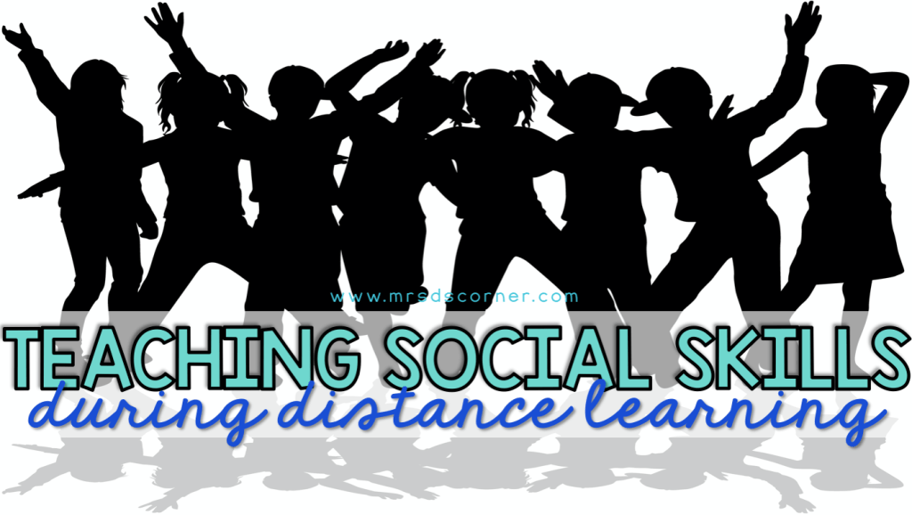 How to Teach Social Skills During Distance Learning