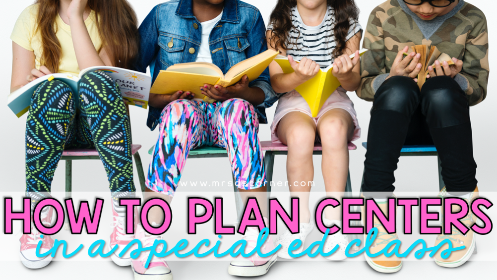 Planning Academic Centers in a Special Ed Classroom