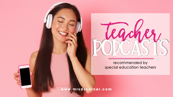 Podcasts for Special Ed Teachers