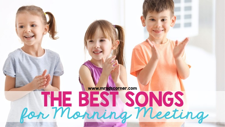 The Best Songs for Morning Meeting