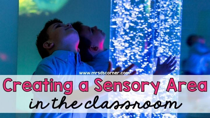 Creating a Sensory Area in the Classroom