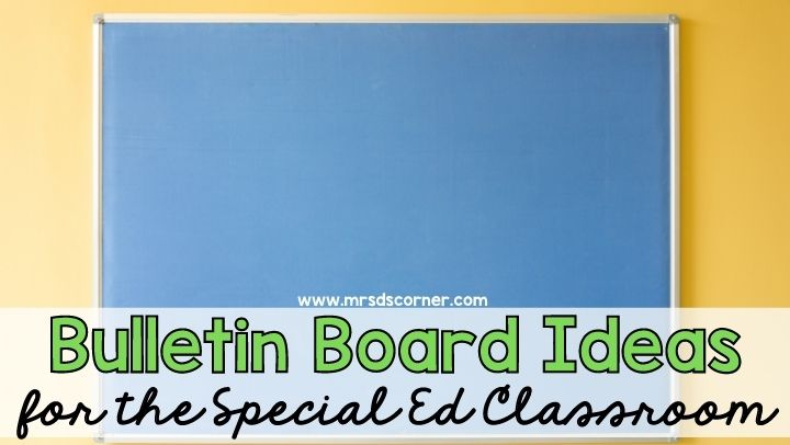 Bulletin Board Ideas for the Special Ed Classroom