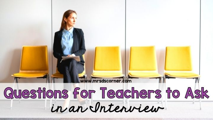 Questions for Teachers to Ask in an Interview