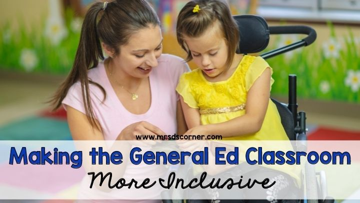 Making the General Ed Classroom More Inclusive