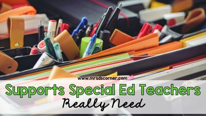 Supports Special Ed Teachers Really Need