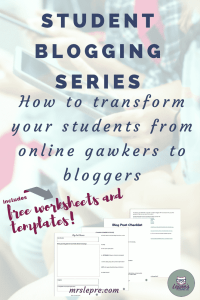 student blogging | how to blog with students | lesson plans