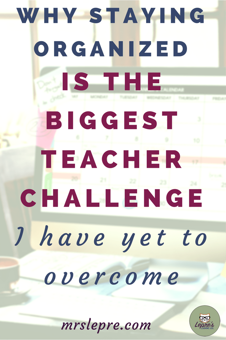 Is organization your achilles heel? MINE TOO! Let's commiserate, shall we? organization | staying organized | organization techniques | organized classroom | organized teaching | first year teaching | how to stay organized teacher | how teachers stay organized