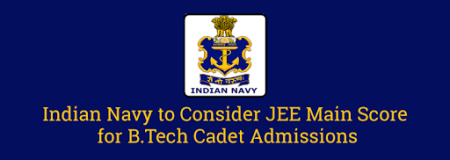 Indian Navy to Consider JEE Main Score for B.Tech Cadet Admissions