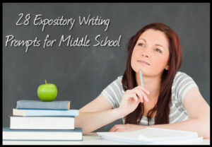 28 Expository Writing Prompts for Middle School