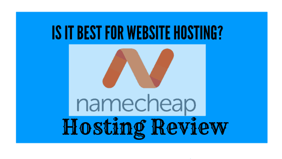 NameCheap Hosting Review Guide