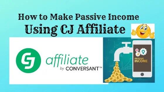 CJ Affiliate Beginner Guide : Best Platform to make Passive Income