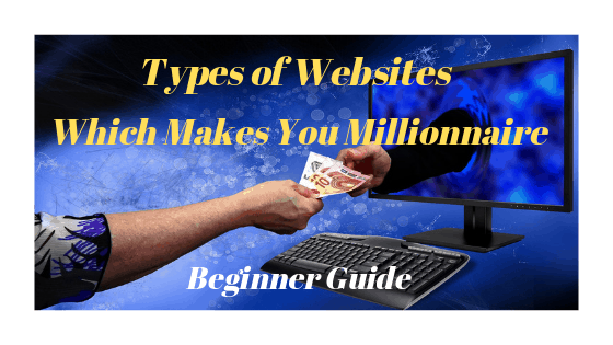 7 Types of Websites which makes you online money