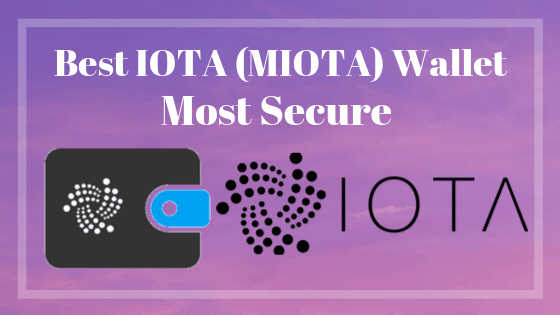 Top 5 Best IOTA Wallet for Android,iOS,Windows