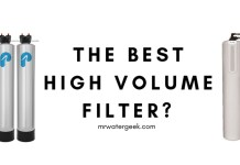 High Volume Water Filter Reviews: Which Is The BEST Model?