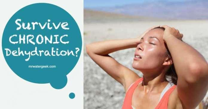 SURVIVE Chronic Dehydration