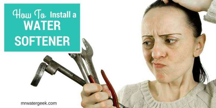 Step-By-Step Water Softener Installation Guide For DUMMIES