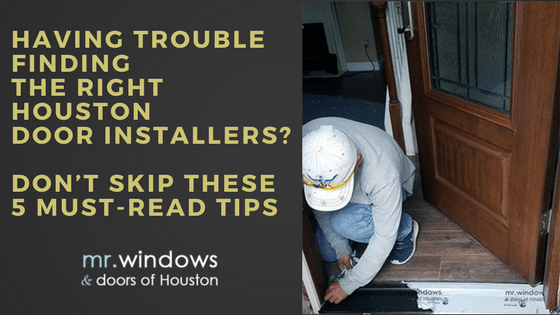 Having Trouble Finding The Right Houston Door Installers_ Don't Skip These 5 Must-Read Tips