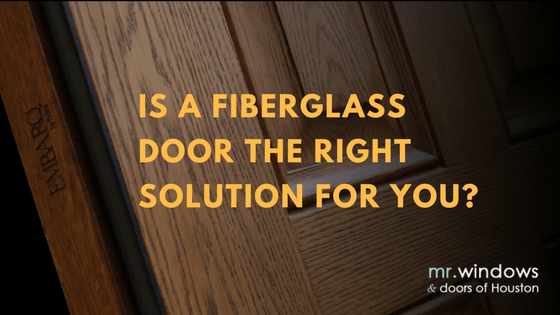 Is A Fiberglass Door The Right Solution For You
