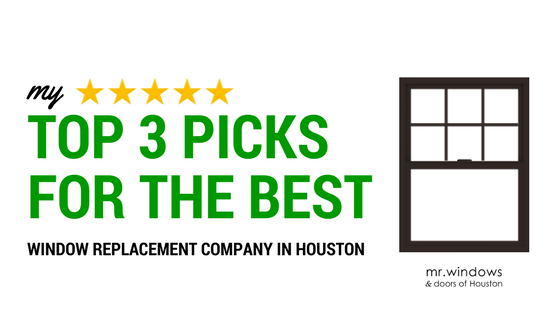 Top 3 Picks for the Best Window Replacement Company in Houston