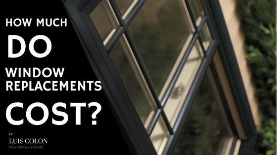How Much Do Window Replacements Cost In Houston Mr Windows