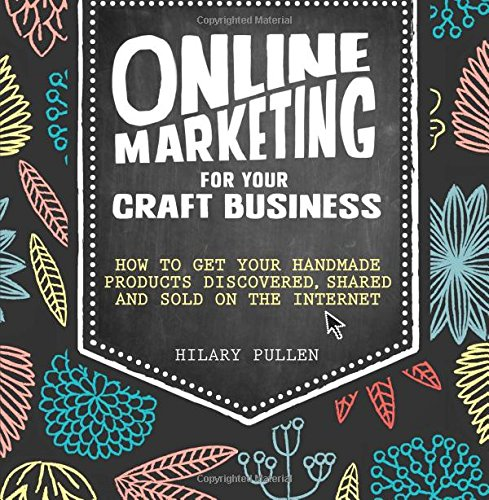Book Review – Online Marketing for your Craft Business by Hilary Pullen