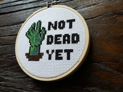Son of a Cross Stitch - Not Dead Yet