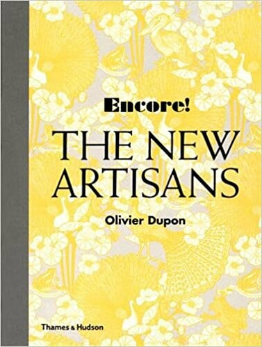 Book Review – Encore!  The New Artisans by Olivier Dupon