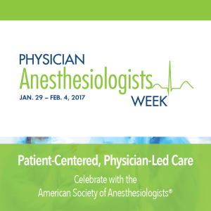 Physician Anesthesiologist Week 2017
