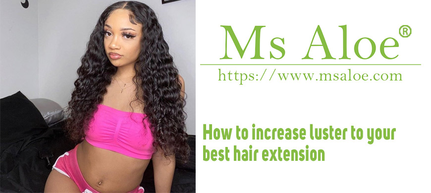 How to increase luster to your best hair extension