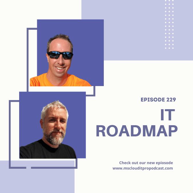 Episode 229 – IT Roadmap